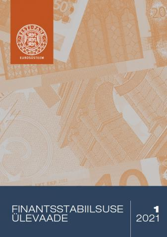 Publikatsiooni Finantsstabiilsuse Ülevaade 1/2021 kaanepilt
