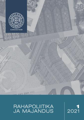 Publikatsiooni Rahapoliitika ja Majandus 1/2021 kaanepilt