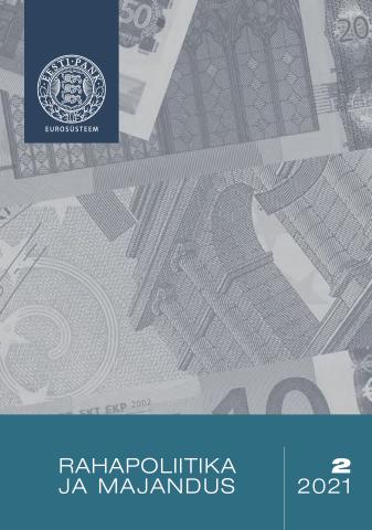 Publikatsiooni Rahapoliitika ja Majandus 2/2021 kaanepilt