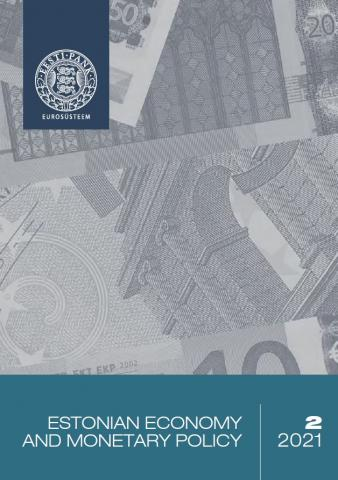 Publikatsiooni Estonian Economy and Monetary Policy 2/2021 kaanepilt