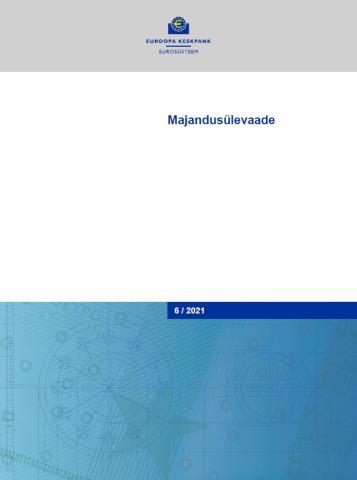 Publikatsiooni Euroopa Keskpanga majandusülevaade 6/2021 kaanepilt