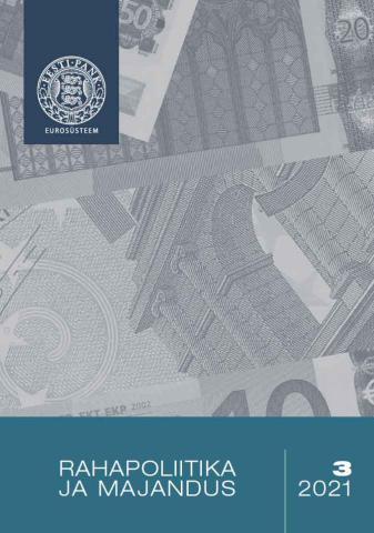 Publikatsiooni Rahapoliitika ja Majandus 3/2021 kaanepilt