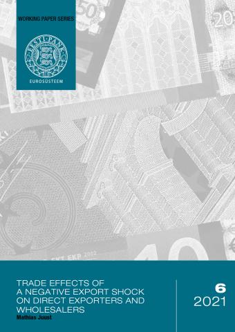 Publikatsiooni 6/2021 Mathias Juust. Trade effects of a negative export shock on direct exporters and wholesalers kaanepilt